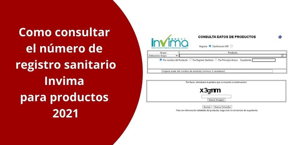 Como consultar el número de registro sanitario Invima para productos 2021